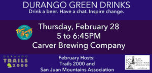 Feb 2019 Durango Green Drinks Banner