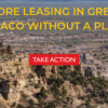 Take Action: Speak Out Against Lease Sale in Greater Chaco