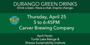 April 2019 Durango Green Drinks