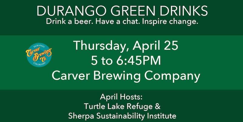 April 2019 Durango Green Drinks