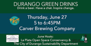 June 2019 Durango Green Drinks