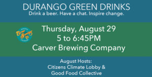 Durango Green Drinks Aug 2019